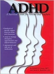 ADHD a Survival Guide for Parents and Teachers Richard A. Lougy
