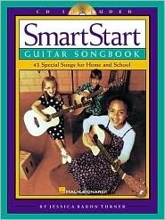 SmartStart Guitar Songbook: 43 Special Songs for Home and School [With CD (Audio)]  by  Jessica Baron Turner