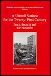 A United Nations for the Twenty-First Century: Peace, Security and Development Dimitris Bourantonis