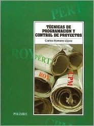Tecnicas De Programacion Y Control De Proyectos (Economia Y Empresa)  by  Carlos Romero