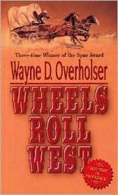 Wheels Roll West Wayne D. Overholser