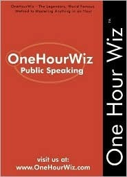 One Hour Wiz: Public Speaking   The Legendary, World Famous Method For Anyone To Master The Art Of Public Speaking  by  Sporty King