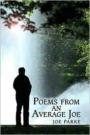 Poems from an Average Joe  by  Joe Parke