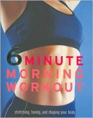 6 Minute Morning Workout  by  Faye Rowe