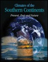 Climates of the Southern Continents: Present, Past and Future John Jack Hobbs
