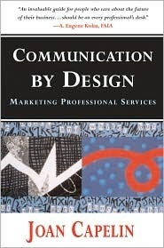Communication Design: Marketing Professional Services by Joan Capelin