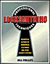 Professional Locksmithing Techniques  by  Bill Phillips