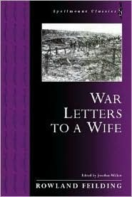 War Letters to a Wife Rowland Fielding