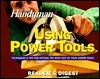 Family Handyman: Using Power Tools (Vol. 10), the (Family Handyman) Readers Digest Association