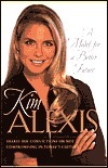 A Model for a Better Future: Kim Alexis Speaks Out on Family, Faith, and Morality  by  Kim Alexis