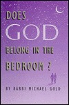 Does God Belong in the Bedroom?  by  Michael  Gold