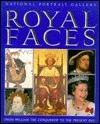 Royal Faces: From William the Conqueror to the Present Day  by  Dana Bentley-Cranch
