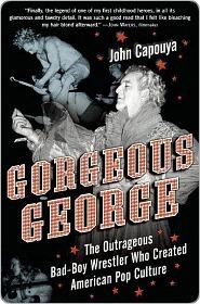 Gorgeous George  by  John Capouya