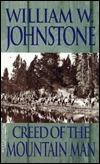 Creed of the Mountain Man (Mountain Man, #23) William W. Johnstone