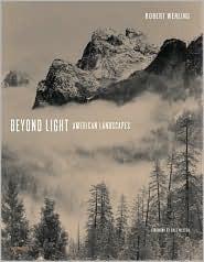 Beyond Light: American Landscapes Robert Werling