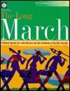 The Long March: A Reform Agenda for Latin America and the Caribbean in the Next Decade Shahid Javed Burki
