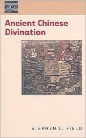 Ancient Chinese Divination  by  Stephen L. Field