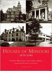 Houses of Missouri, 1870-1940 Cydney Millstein