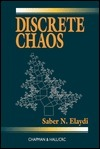 Discrete Chaos, Second Edition: With Applications in Science and Engineering Saber N. Elaydi