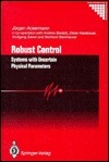 Robust Control: Systems With Uncertain Physical Parameters  by  Jürgen Ackermann