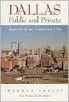 Dallas: The Making of a Modern City Patricia Evridge Hill