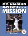 Mo Vaughn: Angel on a Mission  by  Michael Shalin