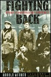 Fighting Back: A Memoir of Jewish Resistance in World War II  by  Harold D. Werner