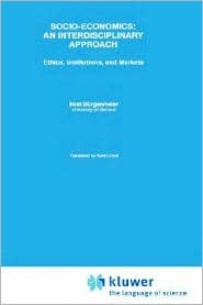 Socio-Economics: An Interdisciplinary Approach: Ethics, Institutions, and Markets  by  Beat Burgenmeier