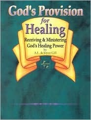 Gods Provision for Healing: A.L. Gill