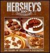 Hersheys 100th Anniversary 100 Years Of Hersheys Favorites  by  Hersheys