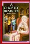 A Ghostly Business  by  Stephen Krensky