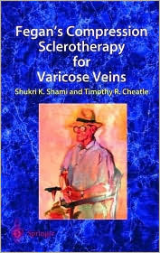 Fegans Compression Sclerotherapy for Varicose Veins Shukri K. Shami