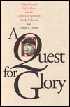 A Quest for Glory: Major General Robert Howe and the American Revolution Charles E. Bennett