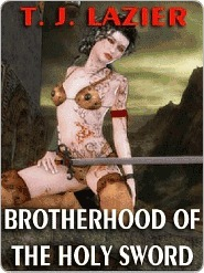 Brotherhood of the Holy Sword (Gadifrialds Saga, #3)  by  T.J. Lazier