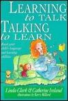 Learning to Talk, Talking to Learn  by  Linda Clarke
