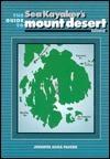 The Sea Kayakers Guide to Mount Desert Island Jennifer Paigen
