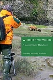 Wildlife Viewing: A Management Handbook  by  Michael J. Manfredo