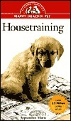 Housetraining: An Owners Guide to a Happy Healthy Pet  by  September Morn