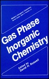 Gas Phase Inorganic Chemistry  by  David H. Russell