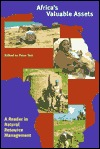 Africas Valuable Assets: A Reader in Natural Resource Management Peter G. Veit