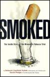 Smoked: The Inside Story of the Minnesota Tobacco Trial Tom Mason