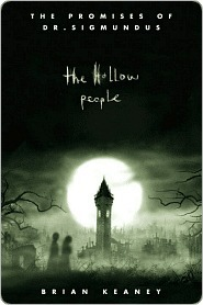 The Hollow People (The Promises of Dr. Sigmundus Series)  by  Brian Keaney