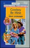 Cowboy Be Mine (Men Made In America 2 Series, #43) Tina Leonard