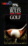 Official Rules of Golf 1996  by  U S Golf Assocation