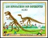 Los Dinosaurios Son Diferentes = Dinosaurs Are Different  by  Aliki