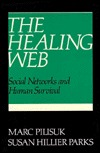 The Healing Web: Social Networks and Human Survival Marc Pilisuk