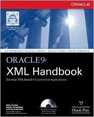 Oracle9i XML Handbook [With CDROM] Ben Chang