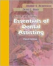 Ehrlich and Torres Essentials of Dental Assisting [With CDROM] W.B. Saunders