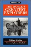 Worlds Greatest Explorers William G. Scheller