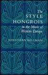 The Style Hongrois in the Music of Western Europe Style Hongrois in the Music of Western Europe Style Hongrois in the Music of Western Europe Style Hongrois in the Music of Western Europe Style Hongrois I Jonathan Bellman